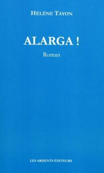 Alarga ! - HélèneTayon