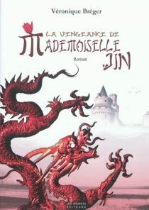 La vengeance de mademoiselle Jin - VéroniqueBréger