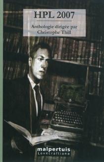 HPL 2007 : 22 nouvelles fantastiques en hommage à H. P. Lovecraft -