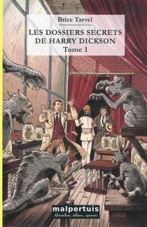 Les dossiers secrets de Harry Dickson | Volume 1 - BriceTarvel