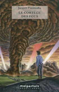 Le cortège des fous - JacquesFuentealba