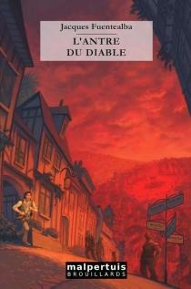 L'antre du diable - JacquesFuentealba