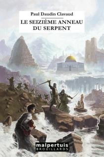 Le seizième anneau du serpent - PaulDaudin Clavaud