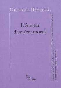 L'amour d'un être mortel - GeorgesBataille