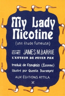 My lady nicotine : une étude fumeuse - James Matthew Barrie