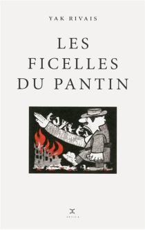 Les ficelles du pantin : roman bouffe - YakRivais