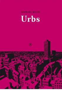 Urbs - RaphaëlMeltz