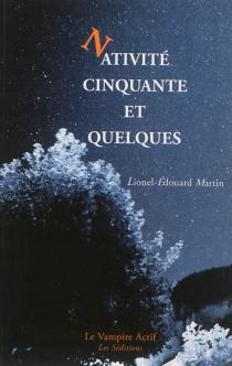 Nativité cinquante et quelques : a christmas tale - Lionel-ÉdouardMartin