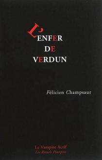 L'enfer de Verdun - FélicienChampsaur