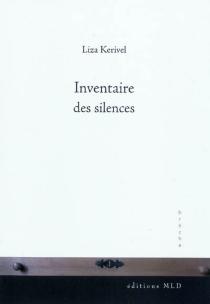 Inventaire des silences - LizaKerivel