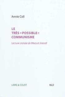 Le très possible communisme : lecture croisée de Marx et Arendt - AnnieColl
