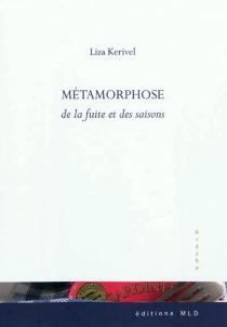 Métamorphose de la fuite et des saisons - LizaKerivel