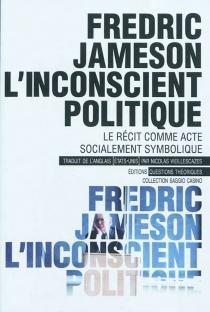 L'inconscient politique : le récit comme acte socialement symbolique| Métacommentaire : 1971 - FredricJameson