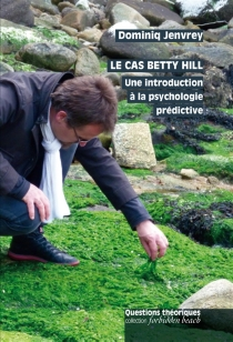 Le cas Betty Hill : une introduction à la psychologie prédictive - Dominiq Jenvrey