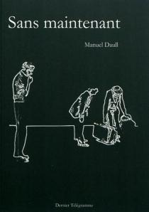 Sans maintenant - ManuelDaull