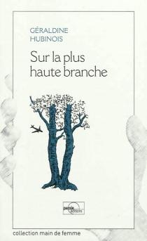 Sur la plus haute branche - GéraldineHubinois