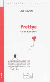 Prettye : un amour envolé - JackMeurant