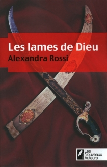 Les lames de Dieu - AlexandraRossi