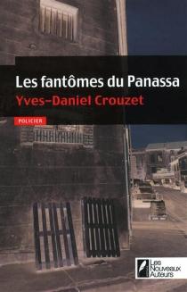 Les fantômes du Panassa : policier - Yves-DanielCrouzet
