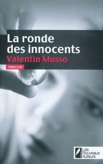 La ronde des innocents : thriller - ValentinMusso