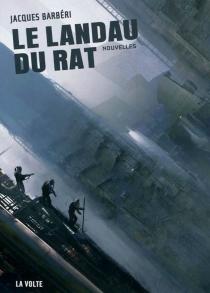 Le landau du rat - JacquesBarbéri