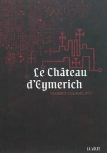 Le château d'Eymerich - ValerioEvangelisti
