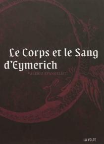 Le corps et le sang d'Eymerich - ValerioEvangelisti