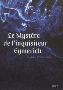 Le mystère de l'inquisiteur Eymerich - ValerioEvangelisti