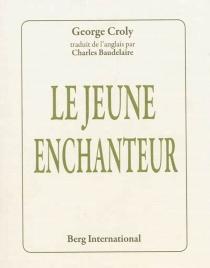 Le jeune enchanteur - GeorgeCroly
