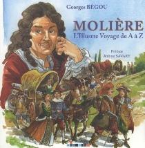 Molière : l'illustre voyage de A à Z - GeorgesBégou