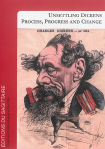 Unsettling Dickens : process, progress and change -