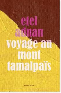 Voyage au mont Tamalpaïs - EtelAdnan