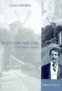Bruges, Saint-Malo, Paris et les petites patries - GeorgesRodenbach