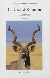 Le grand koudou : l'approche - PatriceBourrut-Lacouture