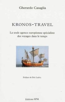 Kronos-Travel : la seule agence européenne spécialiste des voyages dans le temps - GherardoCasaglia