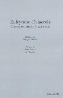 Talleyrand-Delacroix : correspondances : 1822-1838 - FrançoisNelidov