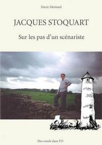 Jacques Stoquart : sur les pas d'un scénariste - MarieMoinard