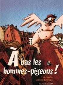 A bas les hommes-pigeons - LoïcSaulin