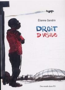Droit d'asile - EtienneGendrin