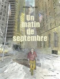 Un matin de septembre : un roman graphique - JérômePigney