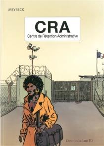 CRA : centre de rétention administrative - Jean-BenoîtMeybeck