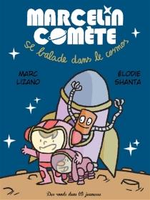 Marcelin Comète se balade dans le cosmos - MarcLizano