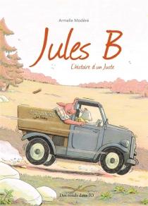 Jules B. : l'histoire d'un Juste - ArmelleModéré
