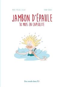 Jambon d'épaule : 18 mois en capsulite - FannyBenoît