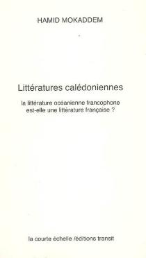 Littératures calédoniennes : la littérature océanienne francophone est-elle une littérature ? - HamidMokaddem