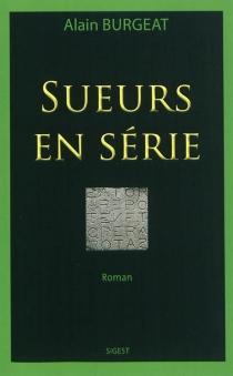 Sueurs en série - AlainBurgeat