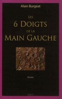 Les 6 doigts de la main gauche - AlainBurgeat
