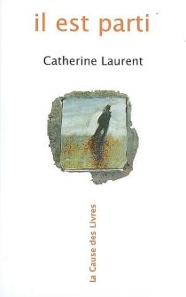 Il est parti - CatherineLaurent