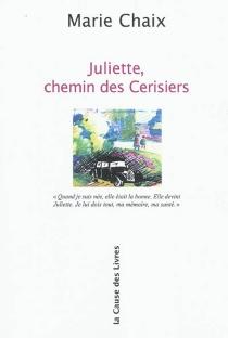 Juliette, chemin des Cerisiers : récit - MarieChaix