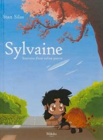 Sylvaine, itinéraire d'une enfant pauvre - StanSilas